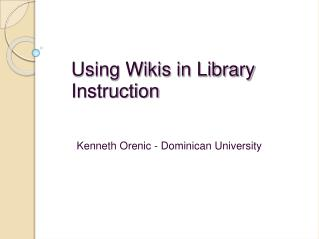Using Wikis in Library Instruction