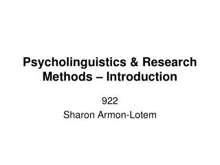 Psycholinguistics & Research Methods – Introduction