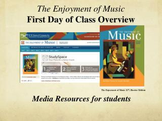 The Enjoyment of Music  First Day of Class Overview