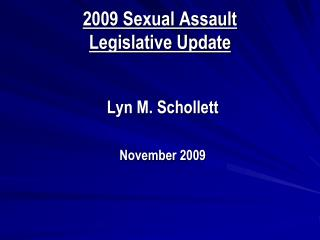 2009 Sexual Assault Legislative Update