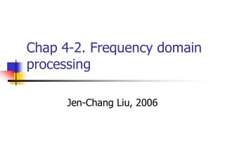 Chap 4-2. Frequency domain processing