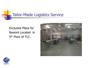Tailor-Made Logistics Service