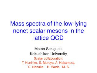 Mass spectra of the low-lying nonet scalar mesons in the lattice QCD