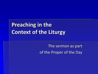Preaching in the  Context of the Liturgy