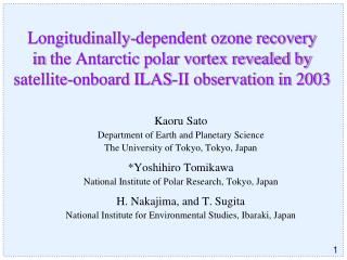 Kaoru Sato Department of Earth and Planetary Science  The University of Tokyo, Tokyo, Japan