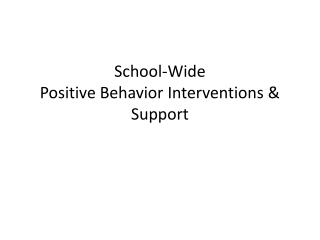 School-Wide                               Positive Behavior Interventions &  Support