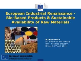European Industrial Renaissance - Bio-Based Products & Sustainable Availability of Raw Materials