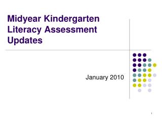 Midyear Kindergarten Literacy Assessment Updates