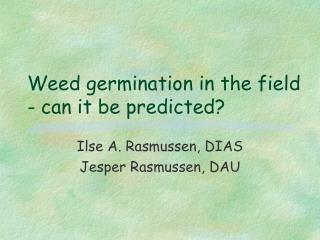 Weed germination in the field  - can it be predicted?