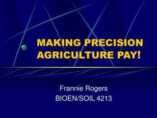 MAKING PRECISION    AGRICULTURE PAY !