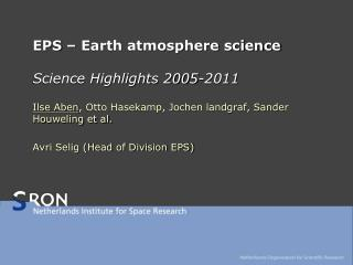 EPS – Earth atmosphere science Science Highlights 2005-2011