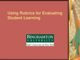 Using Rubrics for Evaluating Student Learning