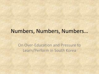 Numbers, Numbers, Numbers…