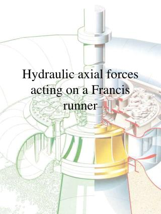 Hydraulic axial forces acting on a Francis runner