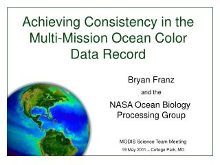 Achieving Consistency in the Multi-Mission Ocean Color Data Record