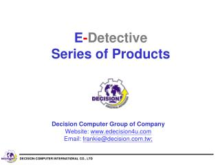 E - Detective  Series of Products