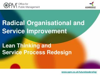 Radical Organisational and Service Improvement