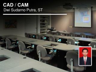 CAD / CAM