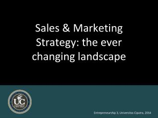 Sales & Marketing Strategy: the ever changing landscape