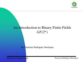 An Introduction to Binary Finite Fields  GF(2 m )
