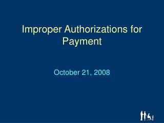 Improper Authorizations for Payment