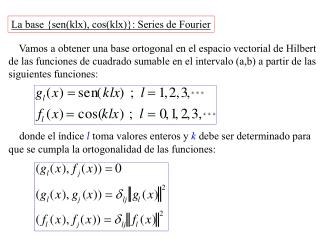La base {sen(klx), cos(klx)}: Series de Fourier