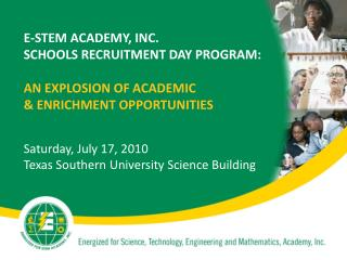 E-STEM ACADEMY, INC.  SCHOOLS RECRUITMENT DAY PROGRAM: AN EXPLOSION OF ACADEMIC & ENRICHMENT OPPORTUNITIES