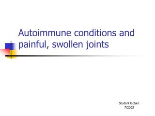 Autoimmune conditions and painful, swollen joints
