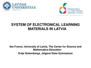 SYSTEM OF ELECTRONICAL LEARNING MATERIALS IN LATVIA