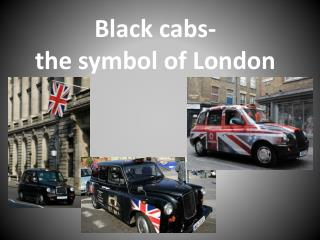 Black cabs-  the symbol of London