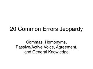 20 Common Errors Jeopardy