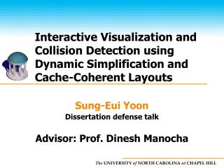 Sung-Eui Yoon Dissertation defense talk Advisor: Prof. Dinesh Manocha