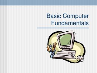 Basic Computer Fundamentals