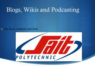 Blogs, Wikis and Podcasting
