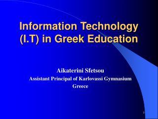 Information Technology (I.T) in Greek Education