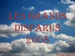 Les  grands Disparus 2008