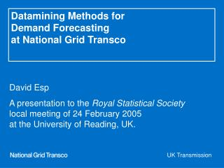 Datamining Methods for Demand Forecasting at National Grid Transco
