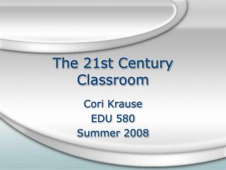 The 21st Century Classroom