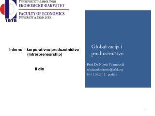 Globalizacija i preduzetništvo Prof. Dr Nikola Vukmirović nikolavukmirovic@efbl