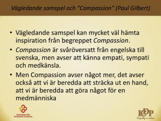 "Vägledande samspel och "" Compassion "" (Paul Gilbert)"
