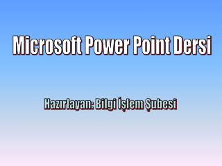 Microsoft Power Point Dersi