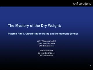 The Mystery of the Dry Weight:  Plasma Refill, Ultrafiltration Rates and Hematocrit Sensor