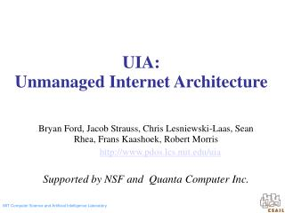 UIA: Unmanaged Internet Architecture