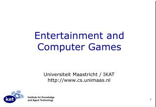 Entertainment and  Computer Games