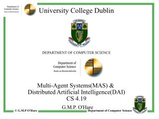 University College Dublin DEPARTMENT OF COMPUTER SCIENCE Multi-Agent Systems(MAS) &