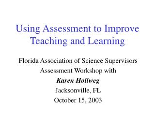 Using Assessment to Improve Teaching and Learning