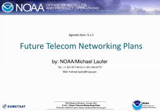 Agenda Item: 5.c.ii Future Telecom Networking Plans