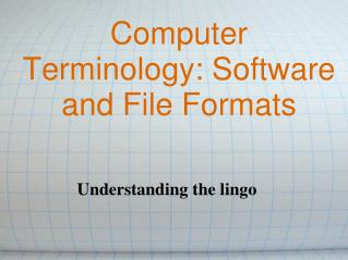 Computer Terminology: Software and File Formats