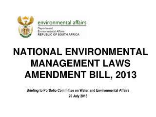 NATIONAL ENVIRONMENTAL MANAGEMENT LAWS AMENDMENT BILL, 2013
