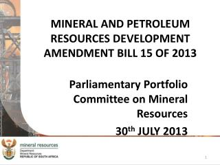 MINERAL AND PETROLEUM RESOURCES DEVELOPMENT AMENDMENT BILL 15 OF 2013